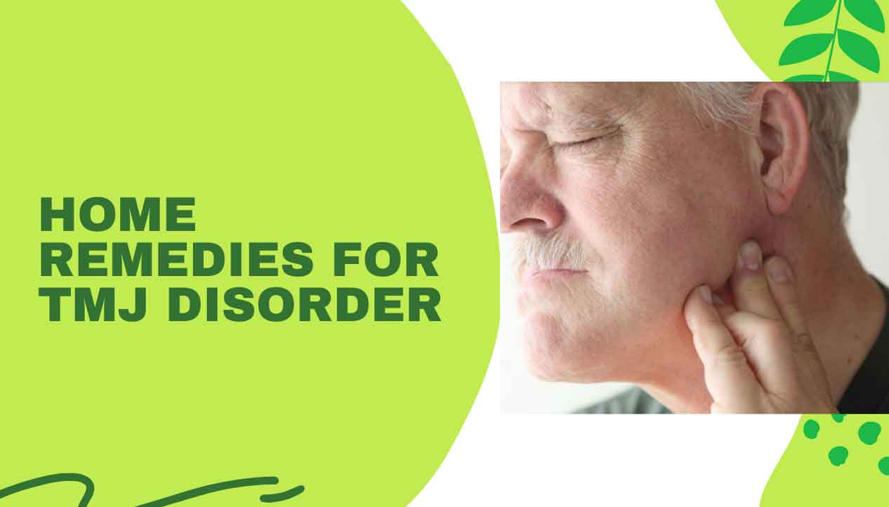 Home Remedies For TMJ Disorder